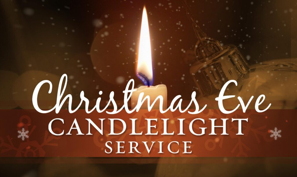 Christmas Eve Candlelight Service – 12/24/20 – 7 PM
